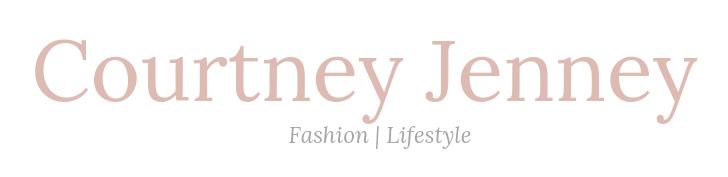 Courtney Jenney | A NYC Based Fashion and Lifestyle Blog